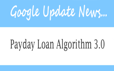 Google vs. Spammers Round 3: Payday Loan Algorithm 3.0 Update