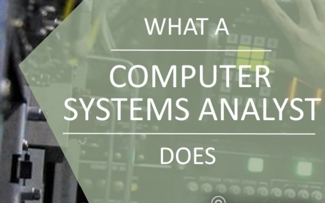 What Does a Computer Systems Analyst Do?