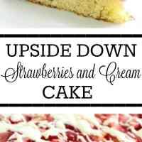 Upside Down Strawberries and Cream Cake