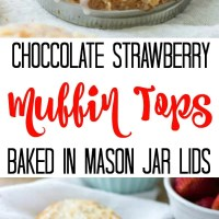 Chocolate Strawberry Muffin Tops in Mason Jar Lids