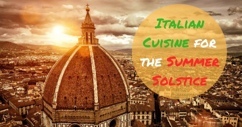 Italian Cuisine for the Summer Solstice Cucina Toscana Salt Lake City