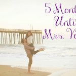 Wedding Wednesday {5 Months To Go!}