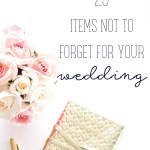 The Wedding Details You Need: Must Have Wedding Items