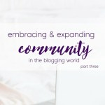 Embracing Community Part 3 & Meet Some Friends!