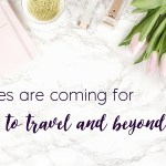 Where To Travel and Beyond Is Going Next…