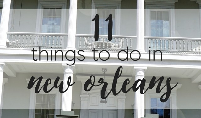 things to do in new orleans | to travel and beyond | travel blogger