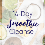 My Version Of The 14 Day Smoothie Cleanse
