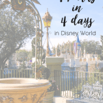 Disney World In 4 Days + Disney Vlog!