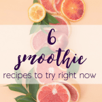6 Smoothie Recipe Ideas For The 14-Day Smoothie Cleanse