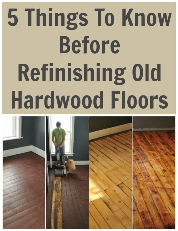 5 Things To Know Before Refinishing Old Hardwood Floors