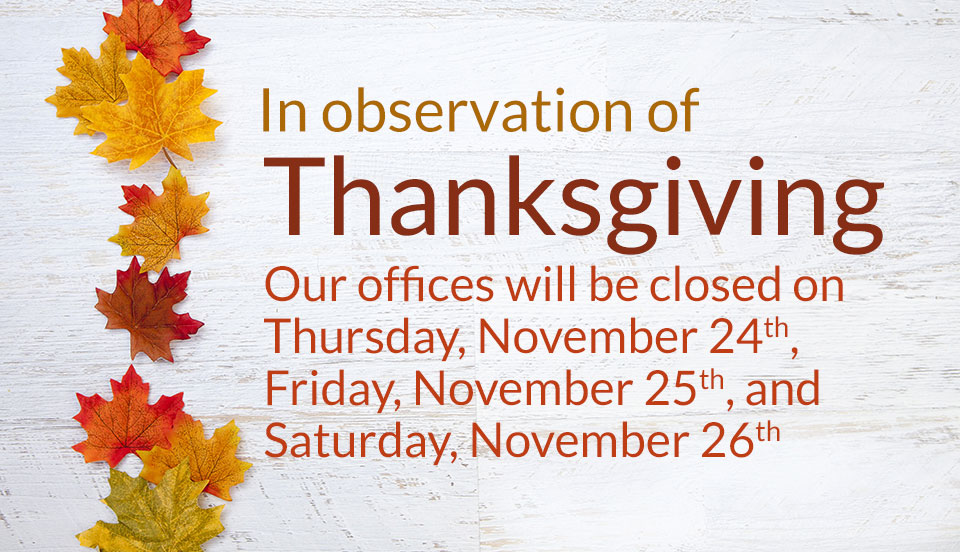 Offices Closed 11/24/16 through 11/26/16 in Observation of