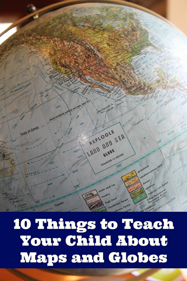 Teaching Your Child About Maps and Globes - Make Understanding and