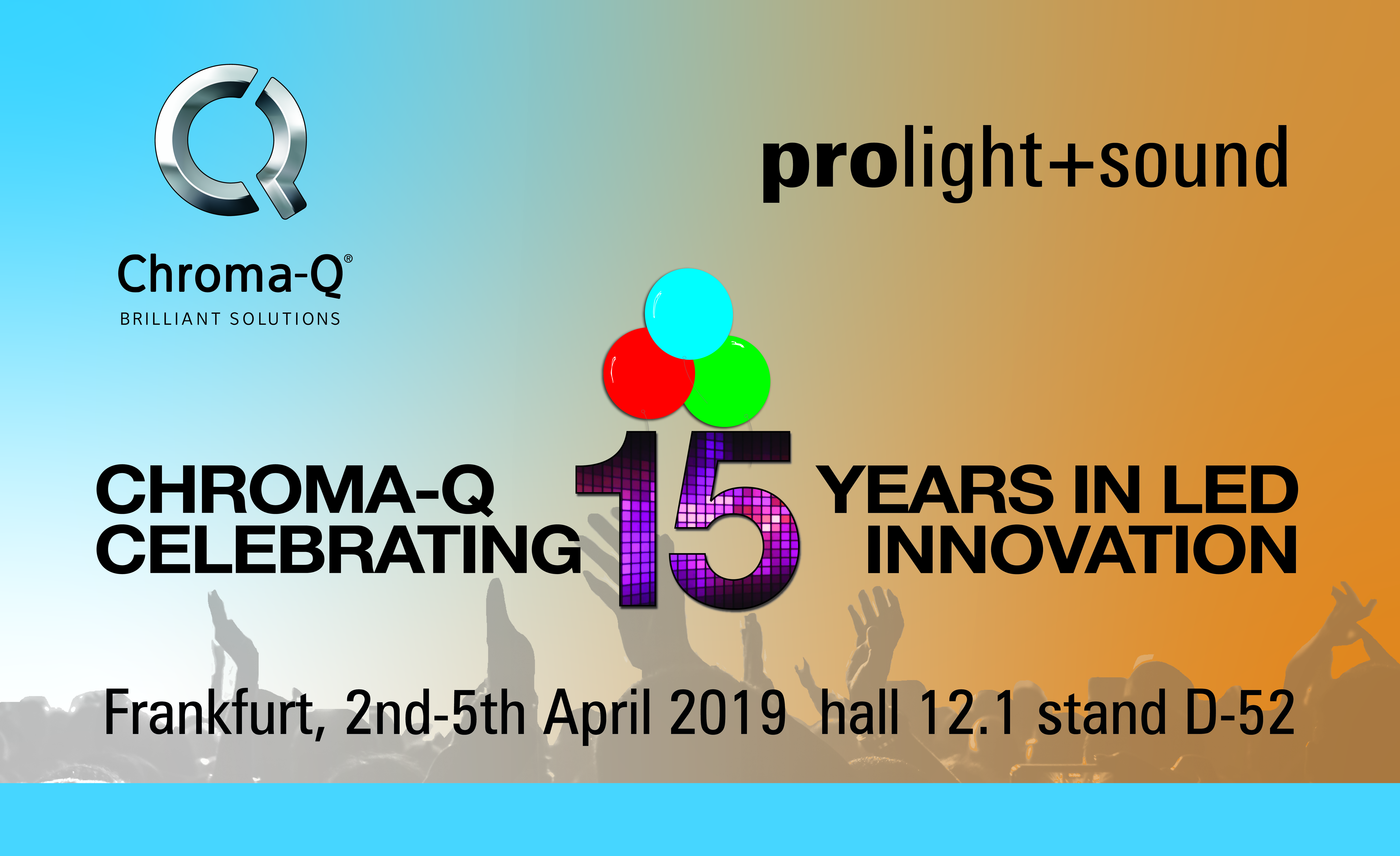 Prolight Led Chroma Q Continues Its Celebration Of 15 Years In Led At Prolight