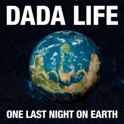 Dada Life – One Last Night On Earth (Original Mix)