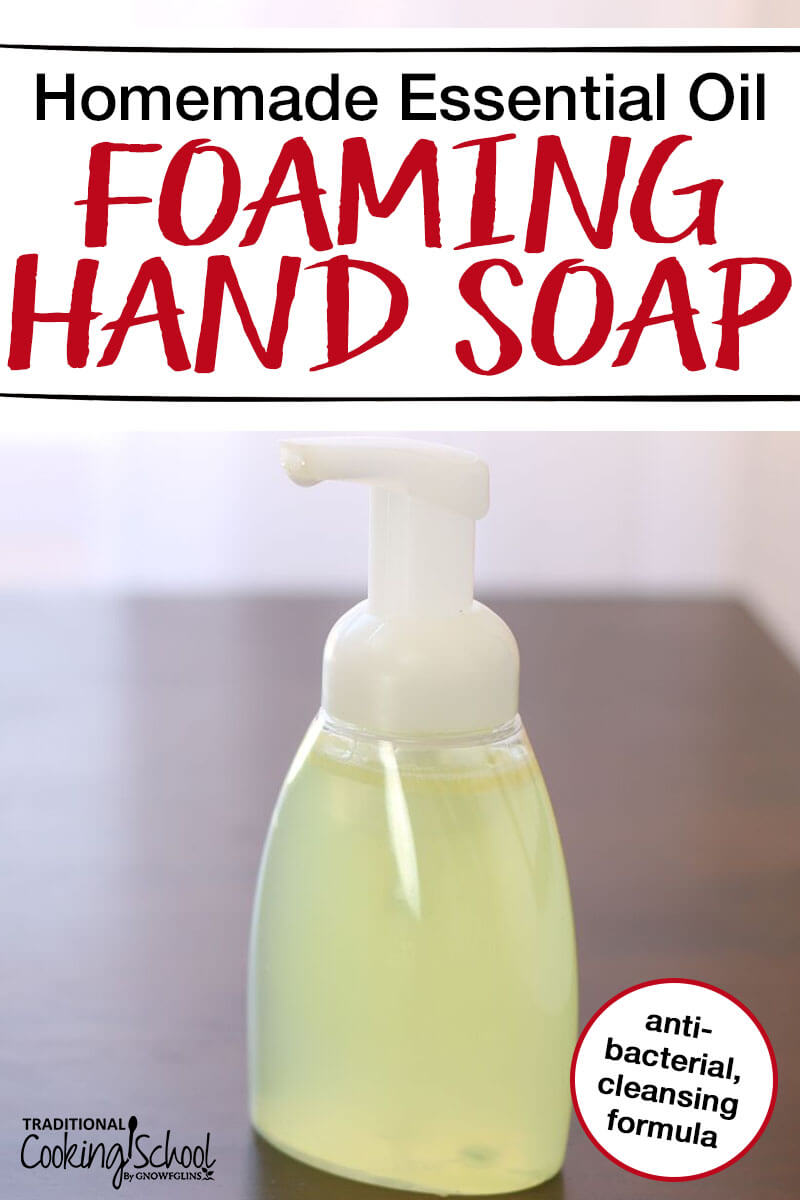 Diy Soap Essential Oils Homemade Essential Oil Foaming Hand Soap
