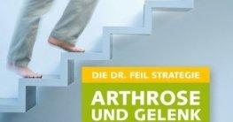 DIE DR. FEIL STRATEGIE - Arthrose und Gelenkschmerzen überwinden