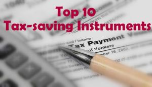 Top 10 Tax Saving instruments