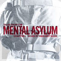 "Some words with Indecent Noise about ""Tales From The Mental Asylum: Chapter 1"""