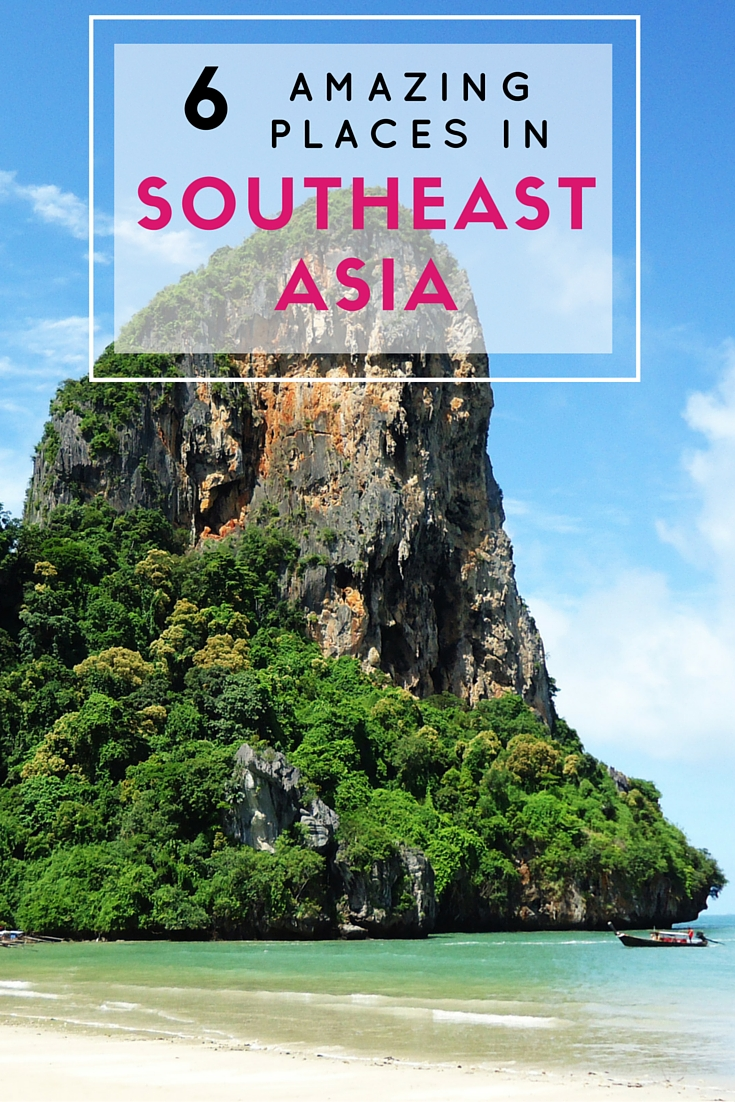 My favorite 6 places in southeast asia travel lush for Best places to visit in the southeast