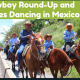 Cowboy Round-Up and Horses Dancing in Mexico