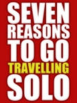 Seven Reasons To Go Travelling Solo ebook