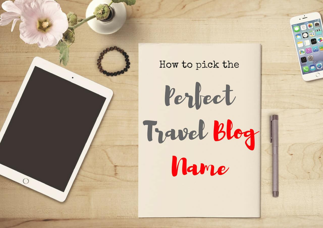 A Traveler Blog Perfect Travel Blog Names Find One In 10 Steps By A