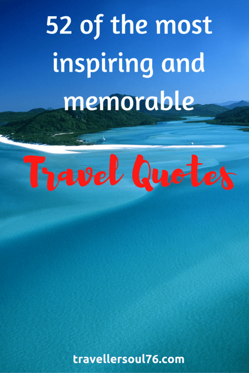 52 Of The Most Inspiring And Memorable Travel Quotes
