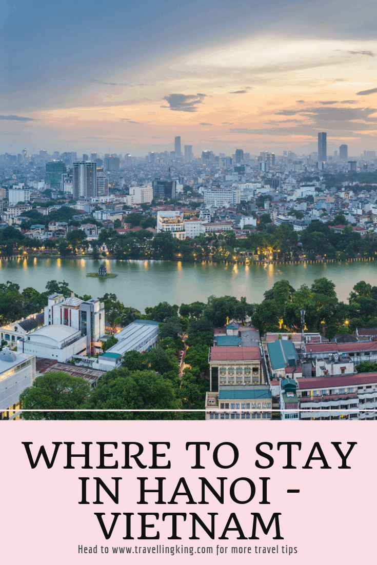 2018 Travel Hotspots Must Read Where To Stay In Hanoi Comprehensive Guide For 2020