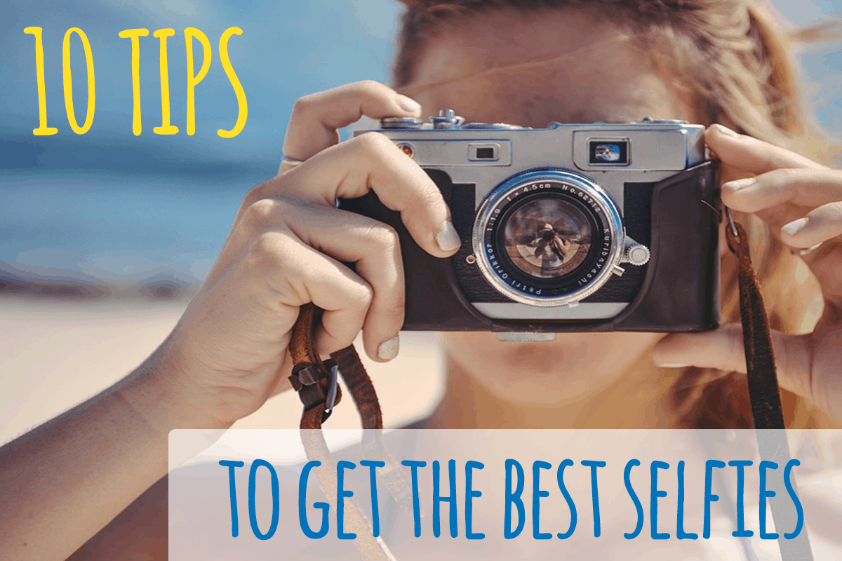 10 tips to get the best selfies