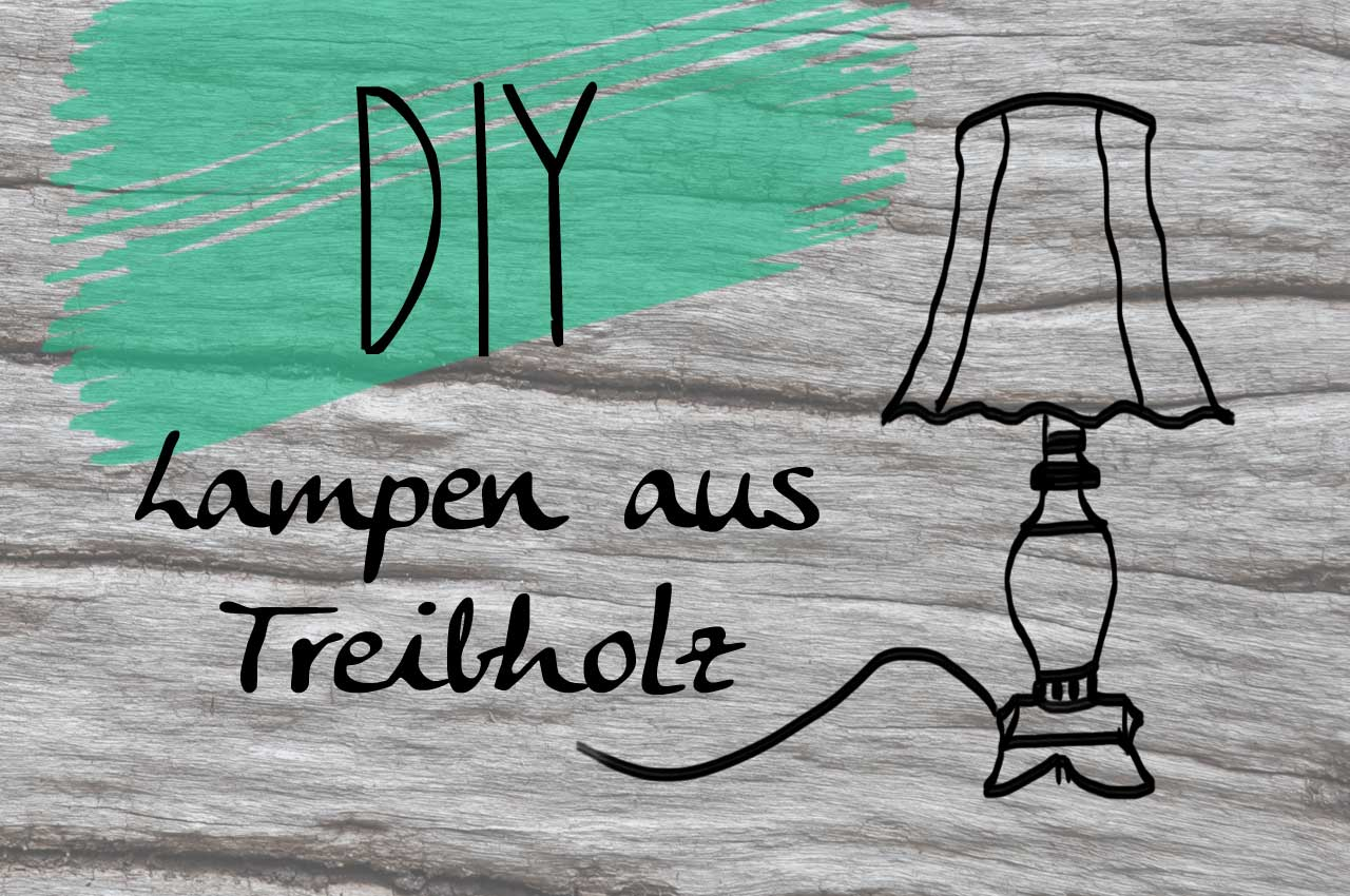 Do It Yourself Lampen Treibholzeffekt Diy Lampen Aus Treibholz