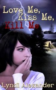 Love Me, Kiss Me, Kill Me cover