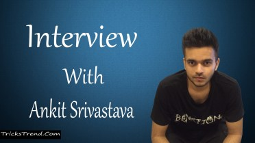 Interview With Ankit Srivastava Generated 40-45 Lakhs In The Span Of Two Years (A Young Entreprenuer)