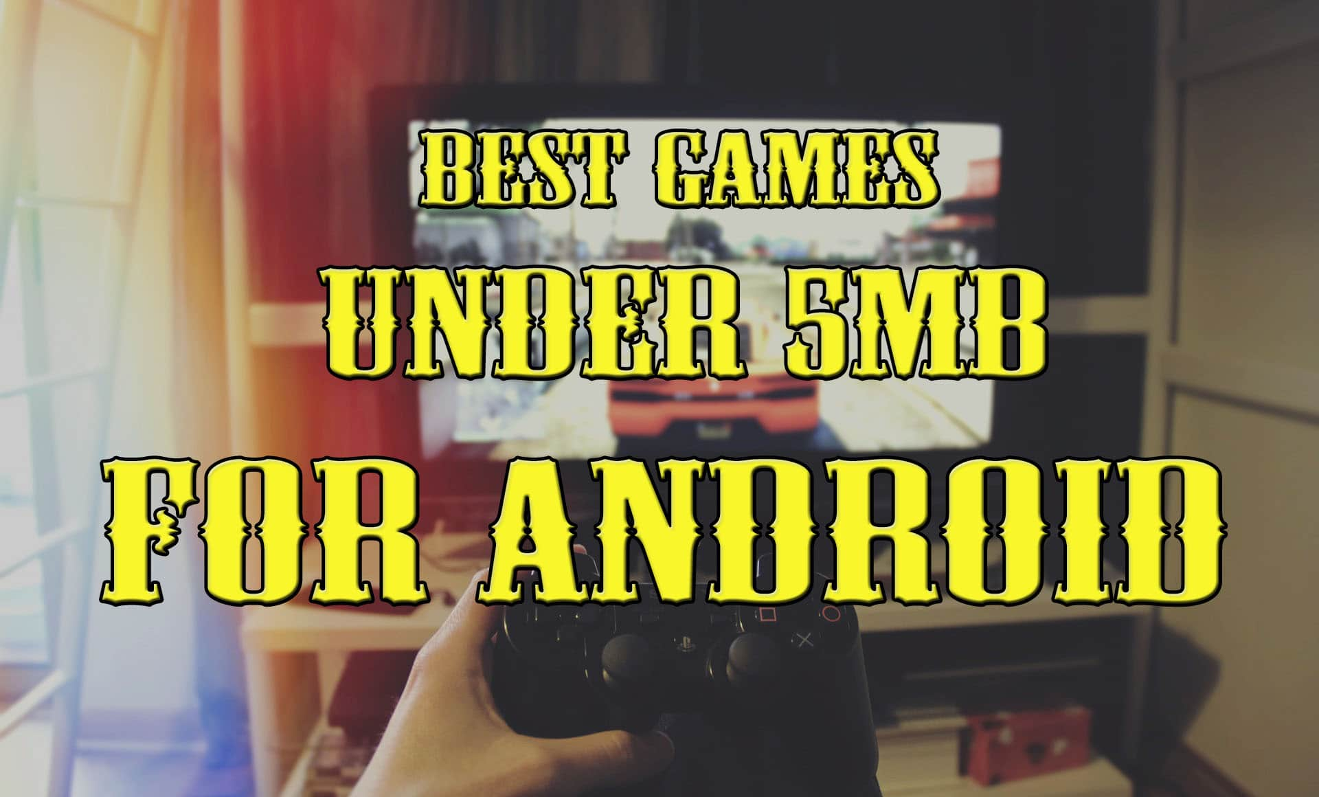 Mb So Top 10 Below 5mb Games For Android Low Mb Games Trick Xpert