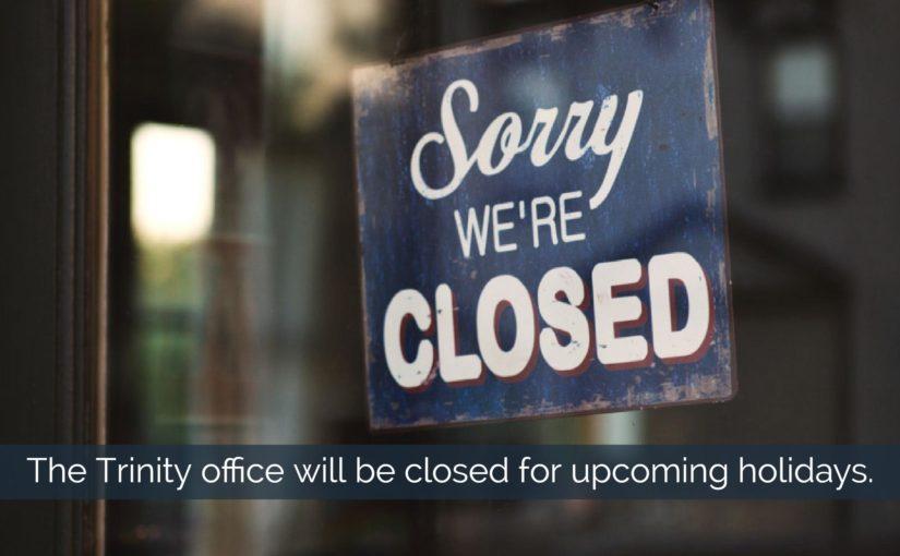Office Holiday Hours \u2013 Trinity