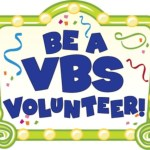Volunteers NEEDED for Vacation Bible School-Please Sign Up Today
