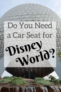 Do You Need A Car Seat for Disney World