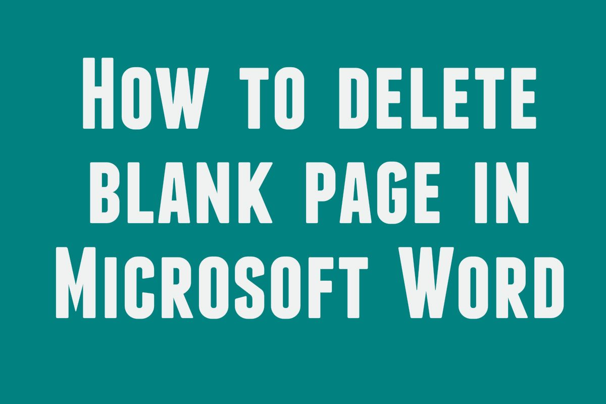 How To Delete Blank Page In Microsoft Word Download