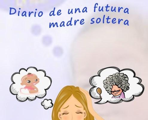 EL ESTRES DE LA TETA DIARIO DE UNA FUTURA MADRE SOLTERA