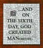 """And on the sixth day god created MANchester""mosaic, Affleck's Palace"