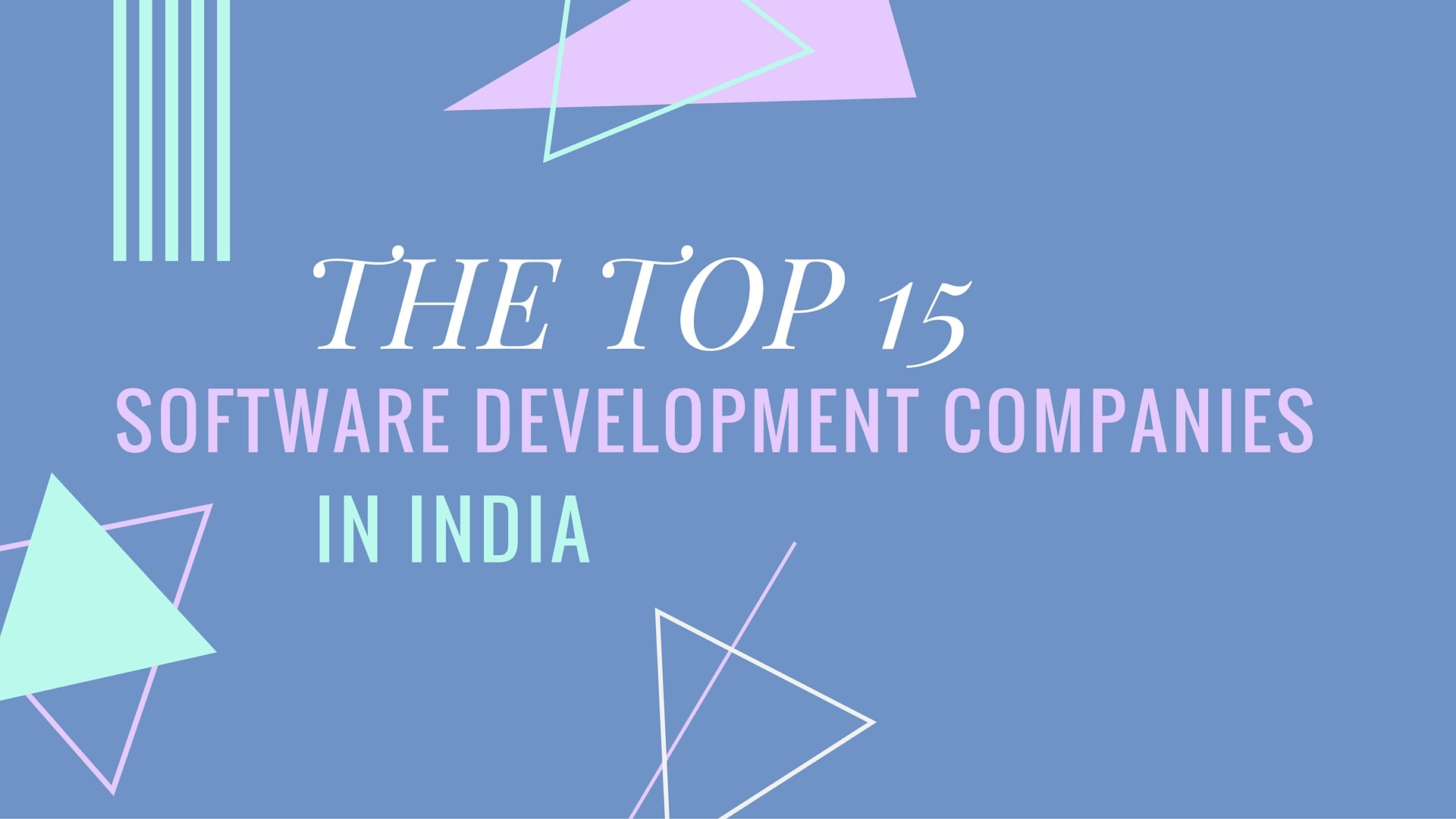Software Developer Companies In Top 15 Software Development Companies In India Truelancer Blog