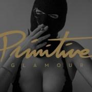 Primitive presents Glamour Official Trailer