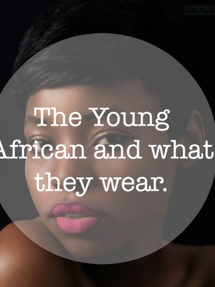 The Young African and what they wear