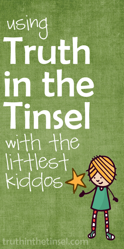 using Truth in the Tinsel with the littlest of kiddos // truthinthetinsel.com