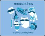 Moustaches Make Everything Better Tshirt Moustaches Make Everything