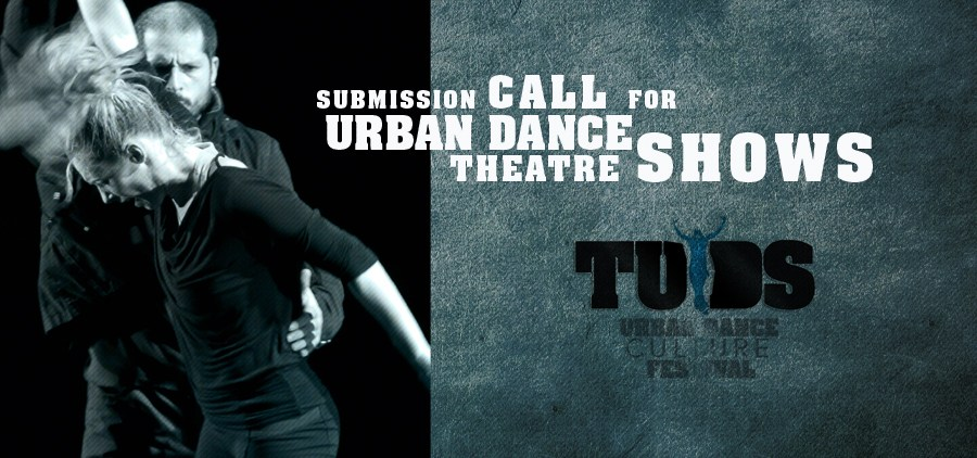 SUBMISSION CALL FOR PROFESSIONAL URBAN DANCE THEATRE PRODUCTION FOR TUDS7