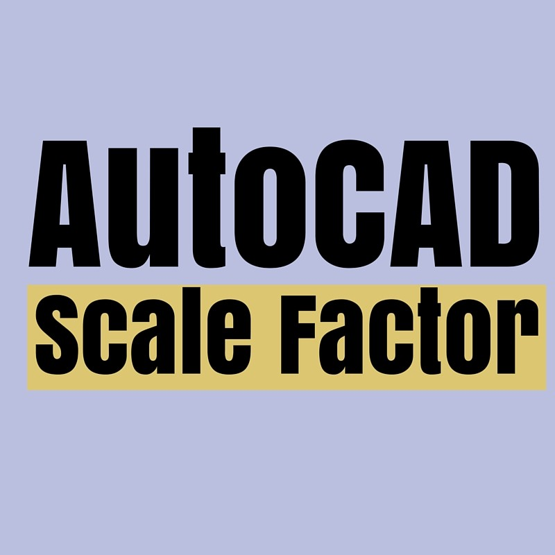 AutoCAD Scale Factor Setup - Tutorial45