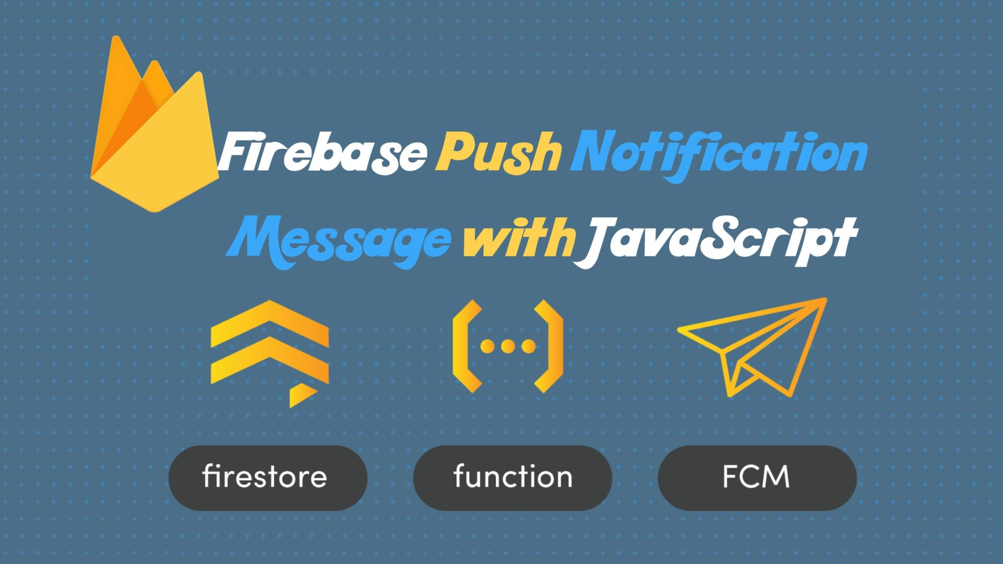 Javascript Cloud Firebase Push Notification Message With Javascript Tutorials Website