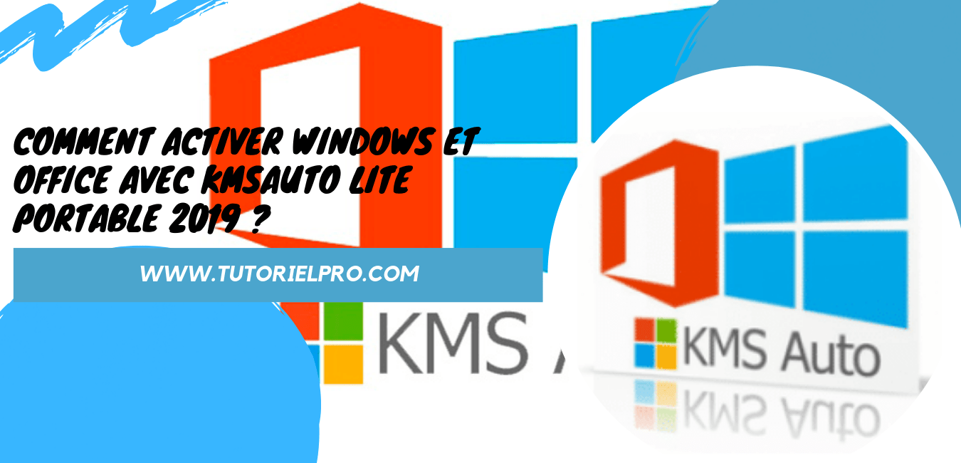 Clé Activation Office 2013 Activer Windows Et Office Avec Kmsauto Lite Portable 2019