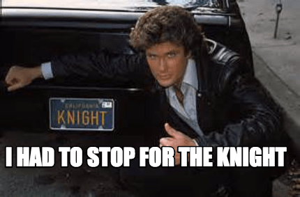 i-had-to-stop-for-the-knight