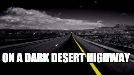 on-a-dark-desert-highway